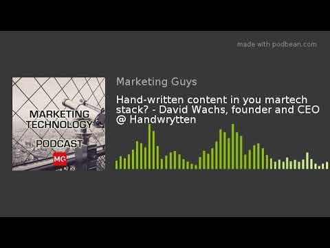 Download Hand-written content in you martech stack? - David Wachs, founder and CEO @ Handwrytten