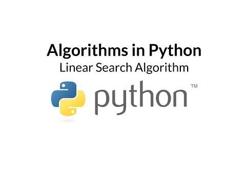 Algorithms In Python | Episode 2 - Linear Search Algorithm