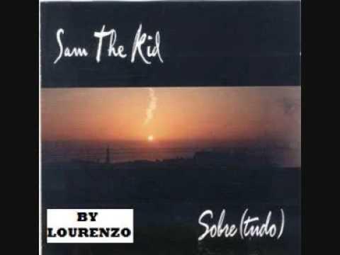 SAM THE KID - TALVEZ - SOBRE(TUDO) - by : lourenzo