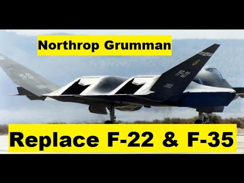 Northrop Grumman New 6th Generation Fighter Jet Replace F-22 Raptor and F-35 Joint Strike Fighter