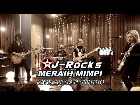 J-ROCKS - MERAIH MIMPI (Live from SAE)
