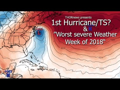"1st Hurricane/TS? & the ""Worst Severe Weather Week of 2018"""