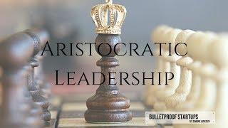 Aristocratic Leadership