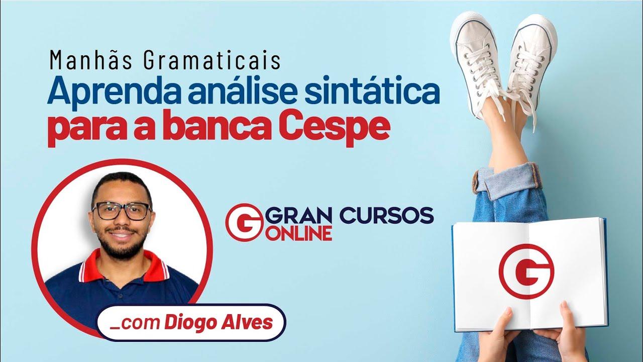 Manhãs Gramaticais - Aprenda análise sintática para a banca Cespe