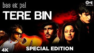 Tere Bin Special Edition Bas Ek Pal | Atif Aslam, Mithoon | Urmila, Juhi Chawla, Jimmy Shergill