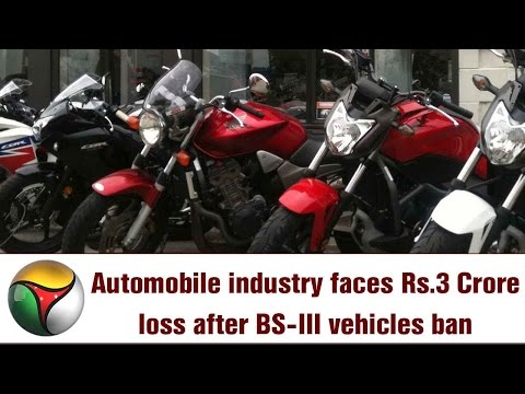 Automobile industry faces Rs.3 Crore loss after BS-III vehicles ban