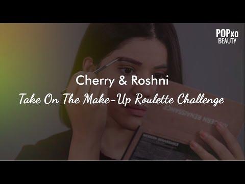 Cherry & Roshni Take On The Make-Up Roulette Challenge - POPxo Beauty
