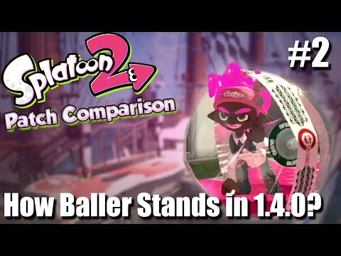 Splatoon 2 - How does Baller Stand in the 1.4 Meta? (Patch Comparison)