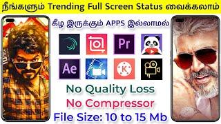 How to Create Trending Full Screen Whatsapp Status 2020 | No Quality Loss | No Apps | No Compressor