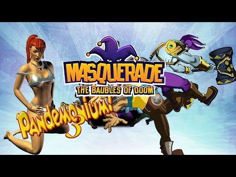 First 15 - Masquerade: Baubles of DOOM / Pandemonium 3?????
