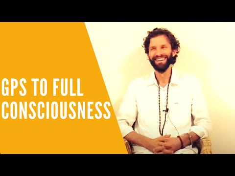 GPS to Full Consciousness, Non Duality, Presence and How to Practice Presence