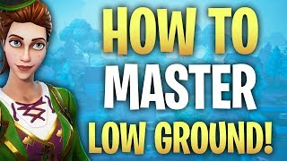 How to MASTER low ground in Fortnite! How to play low ground in Fortnite ! Fortnite tips