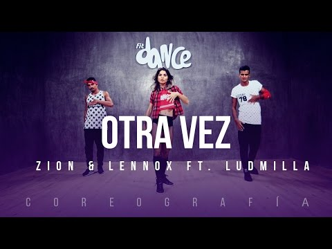Otra Vez - Zion & Lennox ft. Ludmilla - Coreografía - FitDance Life