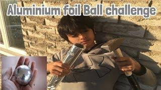 Aluminum Foil Ball Challenge!!