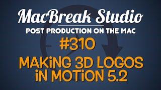 MacBreak Studio: Ep. 310 - Making 3D Logos in Motion