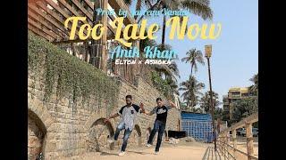Too Late Now - Anik Khan | Dance Choreography | Elton × Ashoka | House x Afro