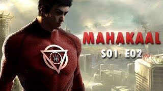 ☼ Mahakaal ☼ Indian Superhero is Back -   Episode 02