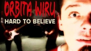 ORBITA WIRU - Hard to believe [Official video] 2003