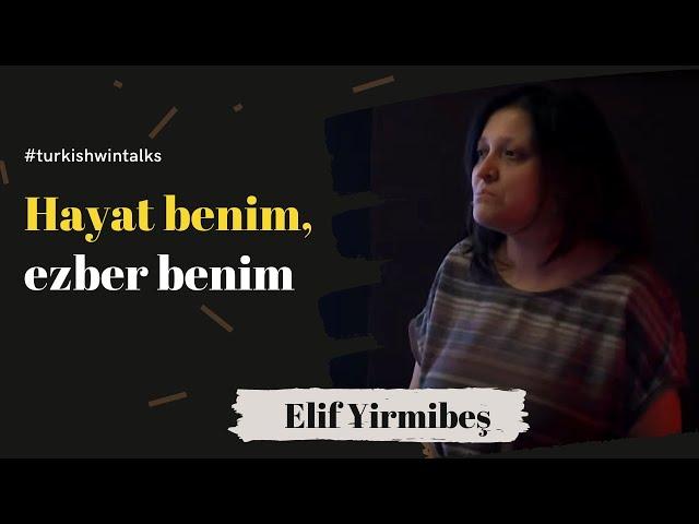 Elif Yirmibeş | Hayat benim, ezber benim