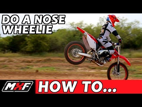 How to Nose Wheelie / Stoppie a Dirt Bike - Pro Tips