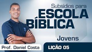 EB | Jovens | Lição 5 - Vivendo uma vida santa | Prof. Daniel Costa