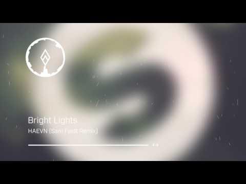 HAEVN - Bright Lights (Sam Feldt Remix)