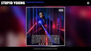 $tupid Young - Fresh Off the Blocc (Audio)