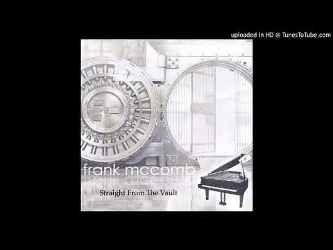 Frank McComb - Straight from the vault - Still has a hold on me