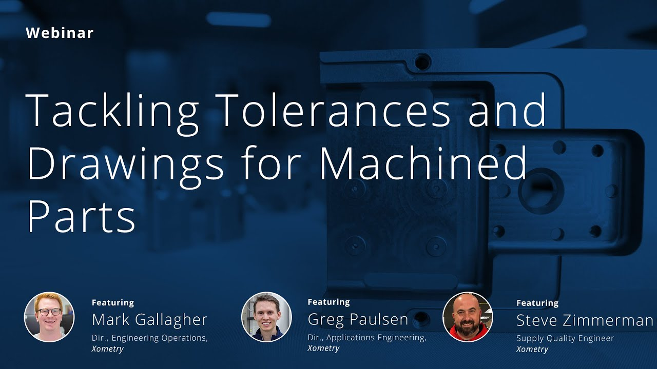 On-Demand Webinar: Tackling Tolerances and Drawings for CNC Machined Parts
