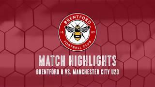 BTEAM HIGHLIGHTS: Brentford B 3-2 Manchester City U23