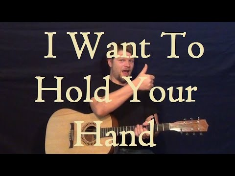 I Want To Hold Your Hand The Beatles How To Play Easy Guitar Strum