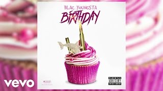 Blac Youngsta - Birthday (Audio)