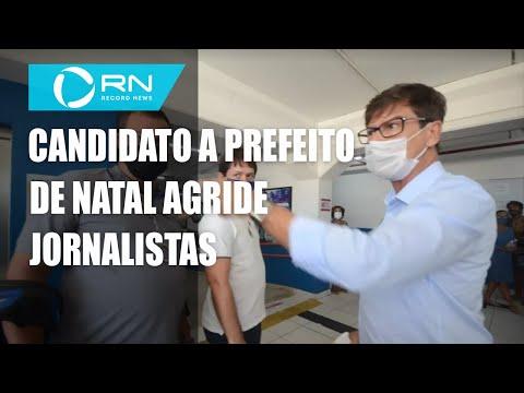 Candidato a prefeito de Natal agride equipe de reportagem