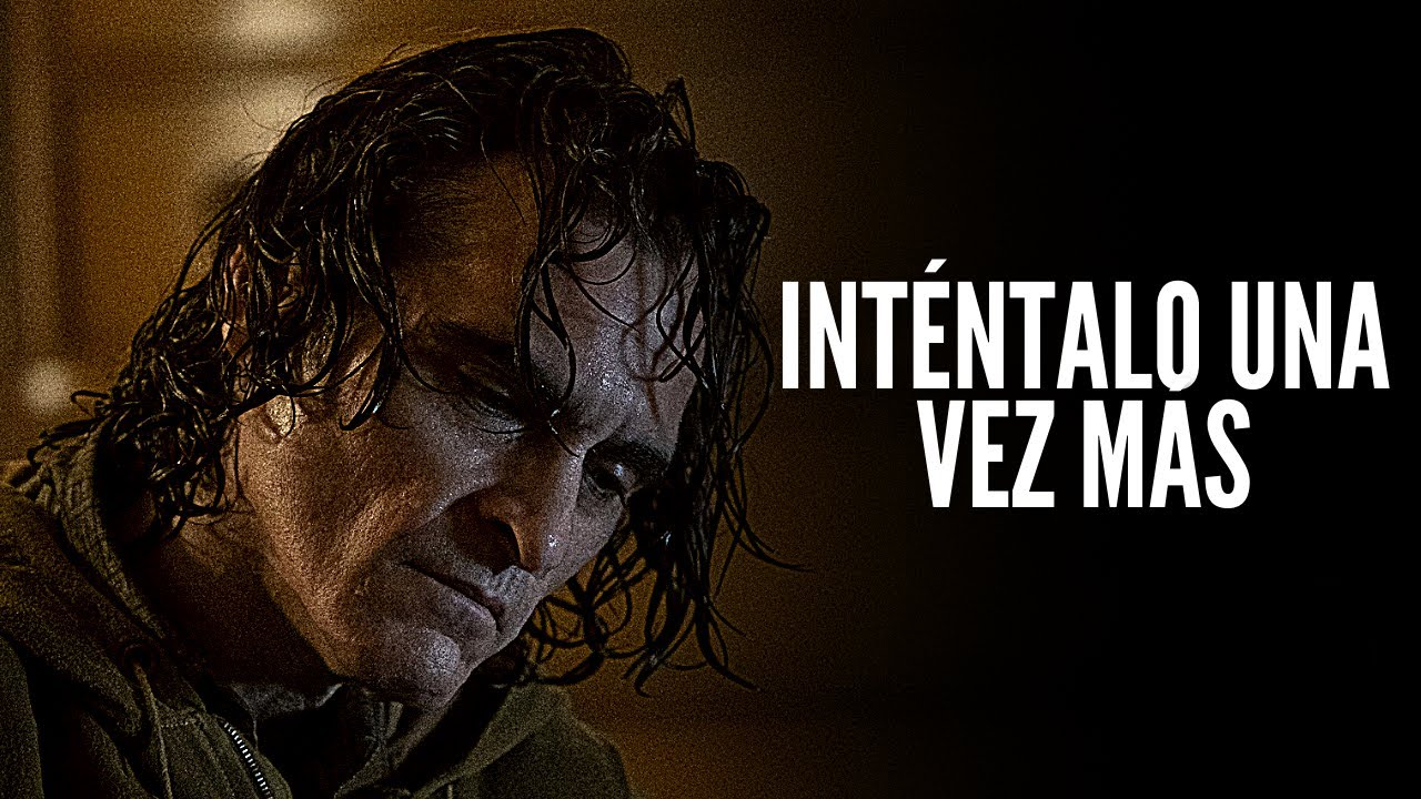 INTÉNTALO UNA VEZ MÁS - Video de Motivación Personal