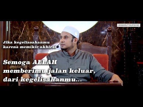 CARA MENGATASI KEGELISAHAN DALAM KEHIDUPAN | HABIB JAMAL BIN TOHA BA'AGIL