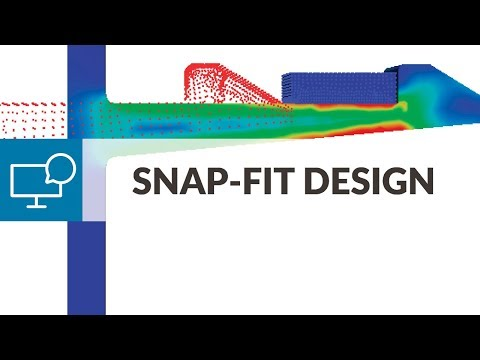 Smarter Snap-Fit Design using FEA