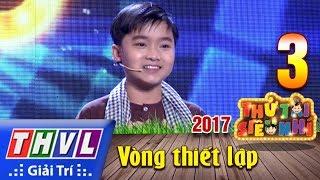 THVL | Thử tài siêu nhí 2017- Tập 3[2]: Chú Hai Lúa - Huỳnh Thanh Trung