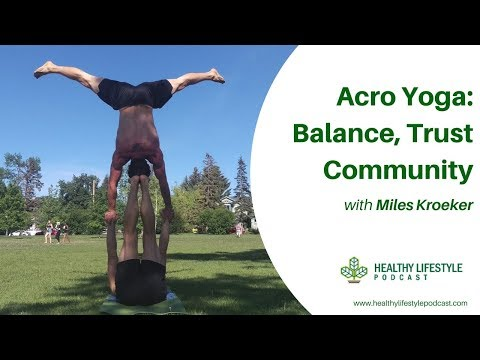Acro Yoga - Balance, Trust, CommUNITY | Podcast |