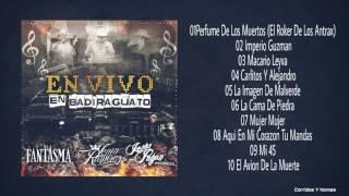 Lenin Ramirez Ft El Fantasma Ft Jesus Payan  (En Vivo) En Badiraguato (CD Completo 2017)