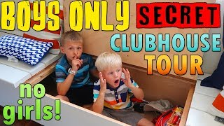 BOYS ONLY Secret Clubhouse