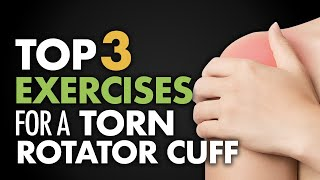 Top 3 Exercises for Torn Rotator Cuff