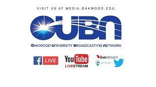 OUBN - Oakwood University Livestream: