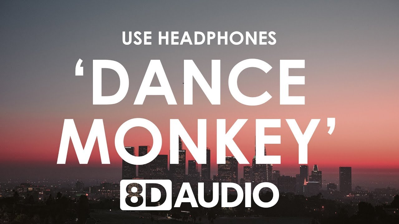 Tones And I Dance Monkey 8d Audio Youtube