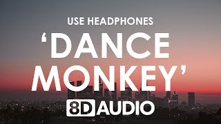 TONES AND I - DANCE MONKEY (8D AUDIO) 🎧