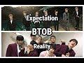 BTOB : EXPECTATION VS REALITY