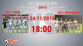 U21 HAGL vs U21 Myanmar - U21 Quốc tế Báo Thanh Niên | FULL