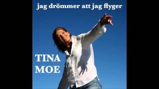 Jag Drömmer Att Jag Flyger - TINA MOE  (Livet - Människan och Kärleken)