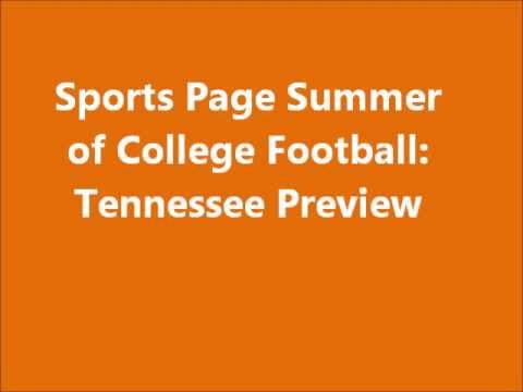 Sports Page Summer of College Football: Tennessee Preview