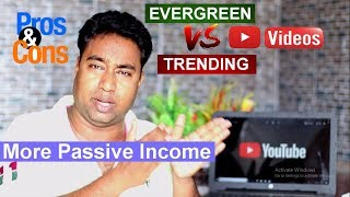 Tips to Create Evergreen & Trending Videos for more Passive Income on Youtube