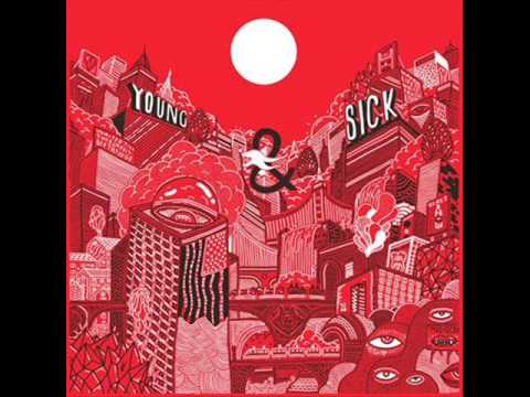 Young and Sick Full Album
